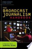 The Broadcast Journalism Handbook