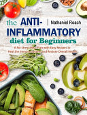 The Anti Inflammatory Diet for Beginners Book