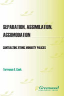 Separation, Assimilation, or Accommodation: Contrasting Ethnic Minority Policies ebook