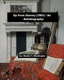 Up from Slavery  1901    An Autobiography