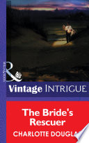 The Bride s Rescuer  Mills   Boon Intrigue