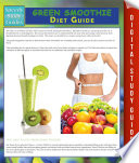 Green Smoothie Diet Guide Speedy Study Guide