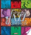 Historia Del Jazz Clasico