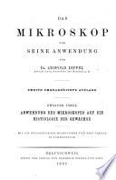 Das Mikroskop und Seine Anwendung: Anwendung des mikroskopes auf die histiologie der gewächse
