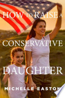 How to Raise a Conservative Daughter Book PDF