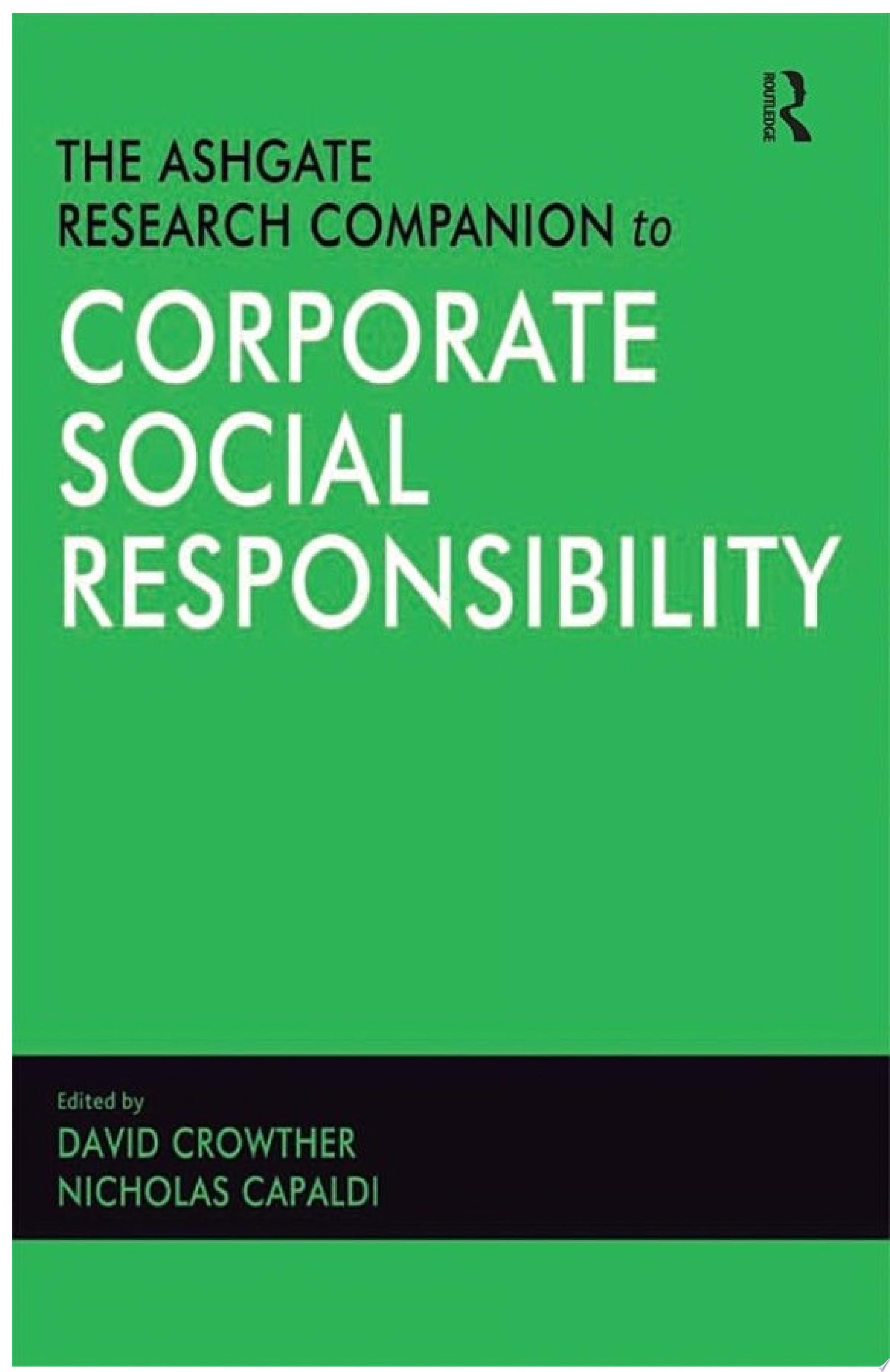 The Ashgate Research Companion to Corporate Social Responsibility