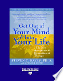 Get Out of Your Mind and Into Your Life Book