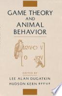 Game Theory and Animal Behavior Book