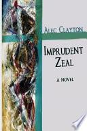 Imprudent Zeal Book