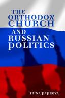 The Orthodox Church and Russian Politics