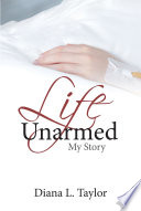 Life Unarmed