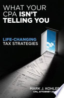 What Your CPA Isn\'t Telling You: Life-changing Tax Strategies.pdf