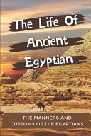The Life Of Ancient Egyptian