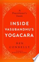 Inside Vasubandhu s Yogacara