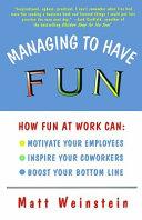 Managing to Have Fun