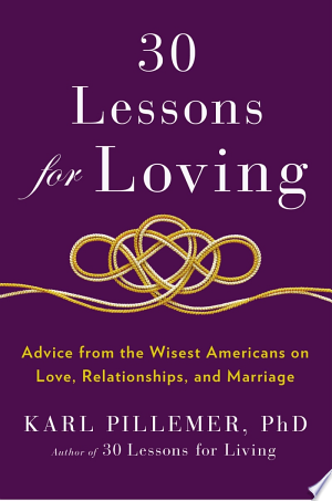 30+Lessons+for+LovingBased on the most detailed survey of long-married people ever conducted, the author of 30 Lessons for Living presents sage advice from the oldest and wisest Americans that aims to enrich anyone's relationship life.