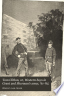 Tom Clifton  Or  Western Boys in Grant and Sherman s Army   61  65