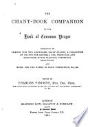 The Chant book Companion to the Book of Common Prayer  Consisting of Chants for the Canticles  Daily Psalms  a Collection of Chants for General Use   c