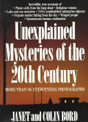 Unexplained Mysteries of the 20th Century Book
