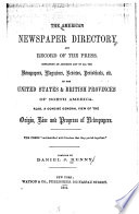 The American Newspaper Directory and Record of the Press