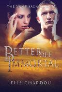 Better Off Immortal [Pdf/ePub] eBook