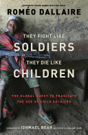 They Fight Like Soldiers  They Die Like Children Book
