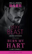 Sexy Beast   Burn My Hart  Sexy Beast  Billion   Bastards    Burn My Hart  The Notorious Harts   Mills   Boon Dare