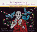 The Extraordinary Life of His Holiness the Fourteenth Dalai Lama