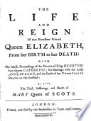 The Life and Reign of that Excellent Princess Queen Elizabeth