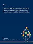 Epigenetic Modifications Associated with Prenatal Environmental Risk Factors for Neurodevelopmental Psychiatric Disorders Book