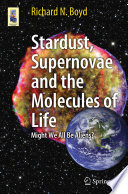 Stardust  Supernovae and the Molecules of Life
