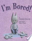 I m Bored  Book PDF
