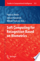 Soft Computing for Recognition Based on Biometrics Book