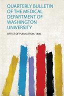 Quarterly Bulletin Of The Medical Department Of Washington University