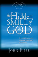 The Hidden Smile of God (Paperback Edition): The Fruit of Affliction in the Lives of John Bunyan, William Cowper, and David Brai