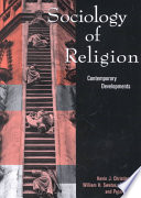 """""""Sociology of Religion: Contemporary Developments"""" by Kevin J. Christiano, William H. Swatos, Peter Kivisto"""