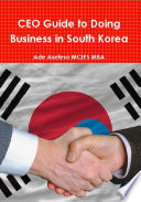 Ceo Guide To Doing Business In South Korea
