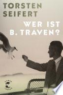 Wer ist B. Traven?
