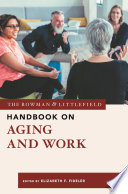 The Rowman & Littlefield Handbook on Aging and Work