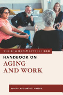 The Rowman   Littlefield Handbook on Aging and Work