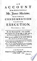 An Account Of The Behaviour Of Mr James Maclaine From The Time Of His Condemnation To The Day Of His Execution October 3 1750
