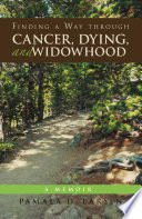 Finding a Way through Cancer  Dying  and Widowhood Book