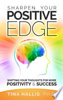 Sharpen Your Positive Edge  Shifting Your Thoughts for More Positivity   Success