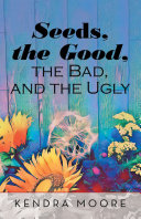 Seeds, the Good, the Bad, and the Ugly Pdf/ePub eBook