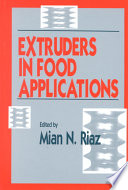 """Extruders in Food Applications"" by Mian N. Riaz"