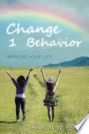 Change 1 Behavior