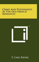 Crime and Punishment in the Old French Romances