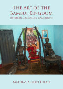 The Art of the Bambui Kingdom (Western Grassfields, Cameroon)