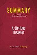 Summary: A Glorious Disaster