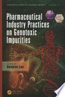 Pharmaceutical Industry Practices on Genotoxic Impurities Book